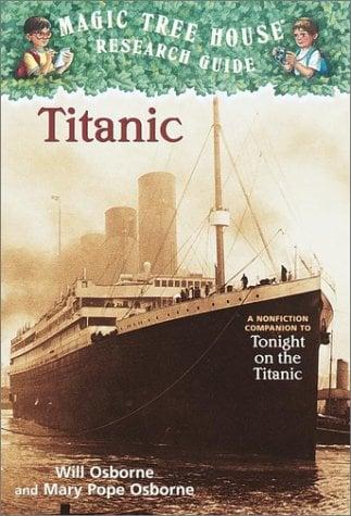 Magic Tree House Fact Tracker #7: Titanic: A Nonfiction Companion to Magic Tree House #17: Tonight on the Titanic 9780375813573