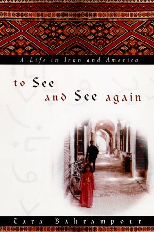 To See and See Again: A Life in Iran and America 9780374287672