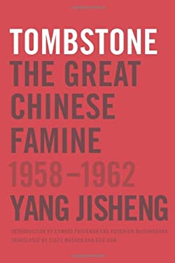 Tombstone: The Great Chinese Famine, 1958-1962 9780374277932