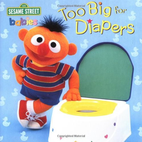 Too Big for Diapers (Sesame Street) 9780375810459