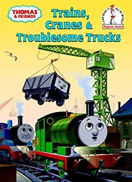 Trains, Cranes & Troublesome Trucks: A Thomas & Friends Story 9780375949777