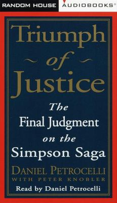 Triumph of Justice: The Final Judgment on the Simpson Saga 9780375401701