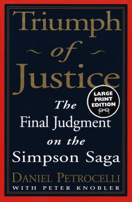 Triumph of Justice: The Final Judgment on the Simpson Saga 9780375702198