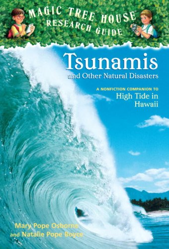 Tsunamis and Other Natural Disasters: A Nonfiction Companion to High Tide in Hawaii (Magic Tree House Research Guides) Mary Pope Osborne, Natalie Pope Boyce and Salvatore Murdocca