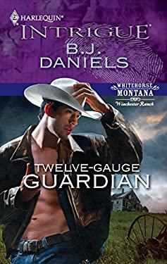 Twelve-Gauge Guardian 9780373694778