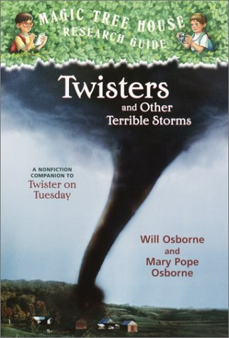 Magic Tree House Fact Tracker #8: Twisters and Other Terrible Storms: A Nonfiction Companion to Magic Tree House #23: Twister on Tuesday 9780375813580