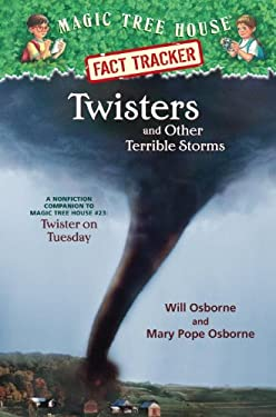 Magic Tree House Fact Tracker #8: Twisters and Other Terrible Storms: A Nonfiction Companion to Magic Tree House #23: Twister on Tuesday 9780375913587