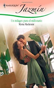 Un Milagro Para el Millonario = A Miracle for the Millionaire 9780373684519