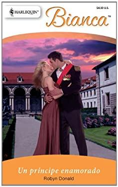 Un Principe Enamorado: (A Prince in Love) 9780373897193