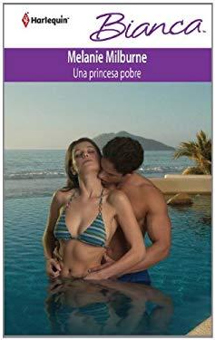 Una Princesa Pobre = A Poor Princess 9780373517329