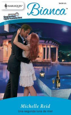 Una Segunda Luna de Miel = A Second Honeymoon 9780373897520