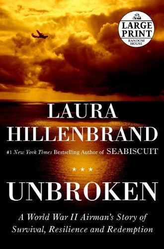 Unbroken: A World War II Story of Survival, Resilience, and Redemption 9780375435010