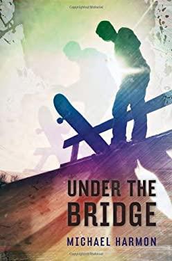 Under the Bridge 9780375866463