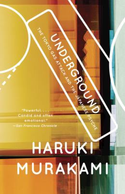 Underground: The Tokyo Gas Attack and the Japanese Psyche 9780375725807