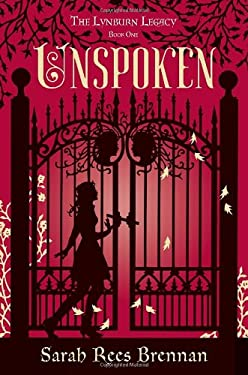 Unspoken: The Lynburn Legacy 9780375870415