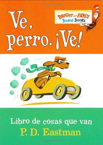 Ve, Perro. Ve!: Go, Dog. Go! 9780375823619