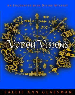 Vodou Visions: An Encounter with Divine Mystery