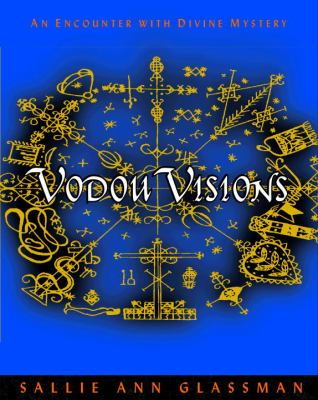 Vodou Visions: An Encounter with Divine Mystery 9780375753701