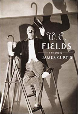 W. C. Fields: A Biography 9780375402173