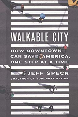 Walkable City: How Downtown Can Save America, One Step at a Time 9780374285814