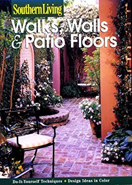 Walks, Walls, & Patio Floors: Design Ideas, Installation, Upkeep 9780376090805