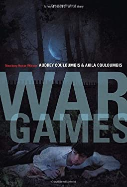 War Games: A Novel Based on a True Story - Couloumbis, Audrey / Couloumbis, Akila