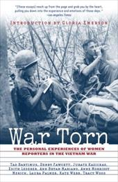 War Torn: The Personal Experiences of Women Reporters in the Vietnam War 1116145
