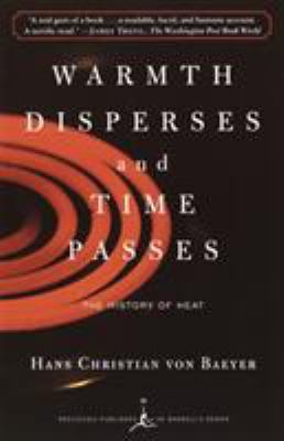 Warmth Disperses and Time Passes: The History of Heat 9780375753725