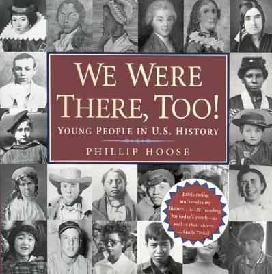 We Were There, Too! : Young People in U. S. History