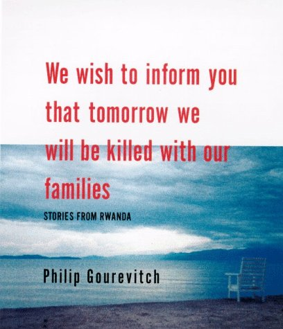 We Wish to Inform You That Tomorrow We Will Be Killed with Our Families: Stories from Rwanda 9780374286972