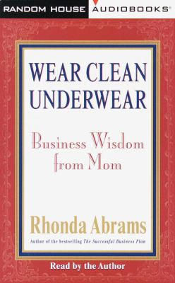 Wear Clean Underwear!: Secrets from Mom for Running a Business 9780375404702