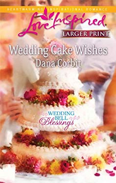 Wedding Cake Wishes 9780373814961