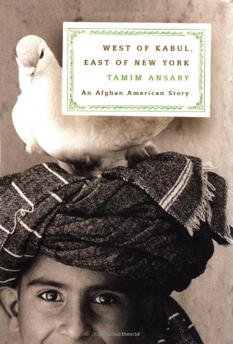 West of Kabul, East of New York: An Afghan American Story 9780374287573