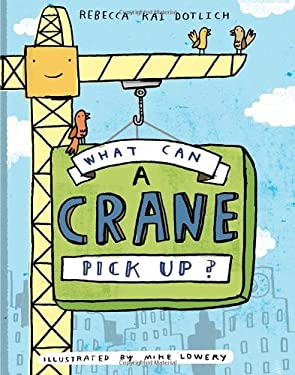 What Can a Crane Pick Up? 9780375867262