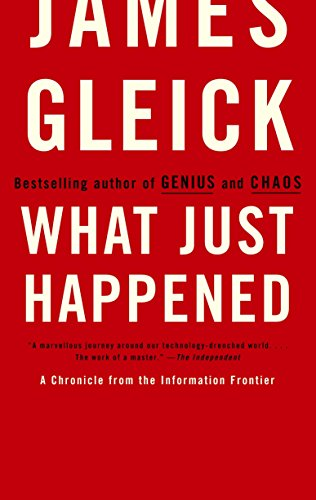 What Just Happened: A Chronicle from the Information Frontier 9780375713910