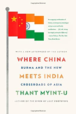 Where China Meets India: Burma and the New Crossroads of Asia 9780374533526