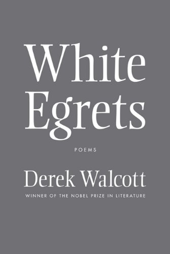 White Egrets: Poems 9780374532703