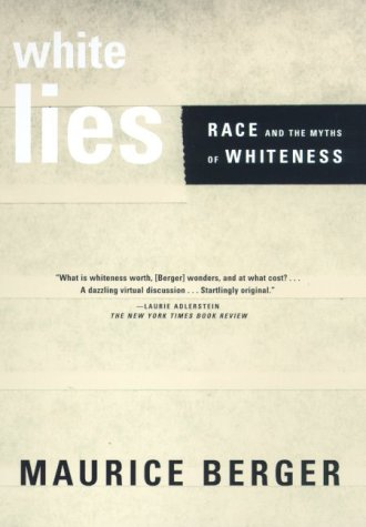 White Lies: Race and the Myths of Whiteness 9780374527150