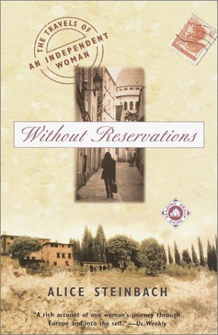 Without Reservations: The Travels of an Independent Woman 9780375758454