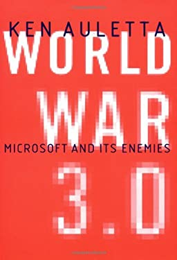 World War 3.0: Microsoft and Its Enemies 9780375503665