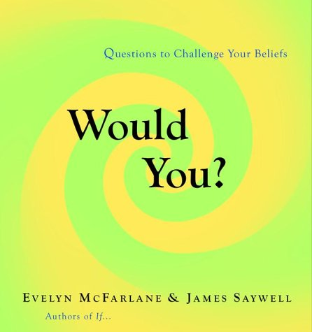 Would You?: Questions to Challenge Your Beliefs 9780375502439