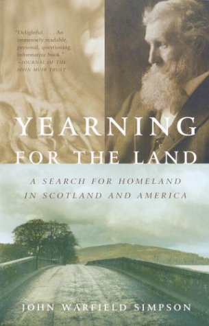Yearning for the Land: A Search for Homeland in Scotland and America 9780375725470