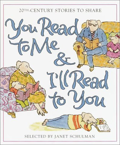 You Read to Me & I'll Read to You: 20th-Century Stories to Share 9780375810831