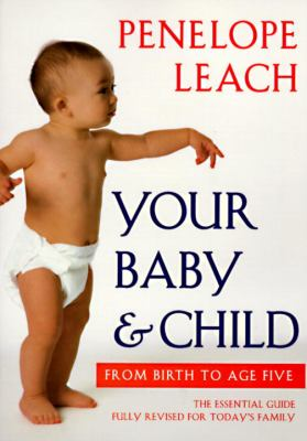 Your Baby & Child: From Birth to Age Five 9780375700002
