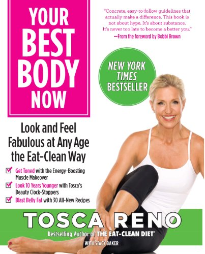 Your Best Body Now: Look and Feel Fabulous at Any Age the Eat-Clean Way 9780373892242