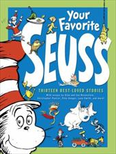 Your Favorite Seuss: A Baker's Dozen by the One and Only Dr. Seuss 1117520
