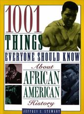 Image of 1001 Things Everyone Should Know about African American History