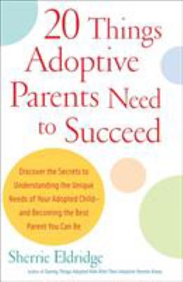 20 Things Adoptive Parents Need to Succeed 9780385341622