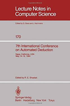 7th International Conference on Automated Deduction: Proceedings 9780387960227