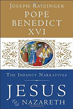 Jesus of Nazareth: The Infancy Narratives 9780385346405